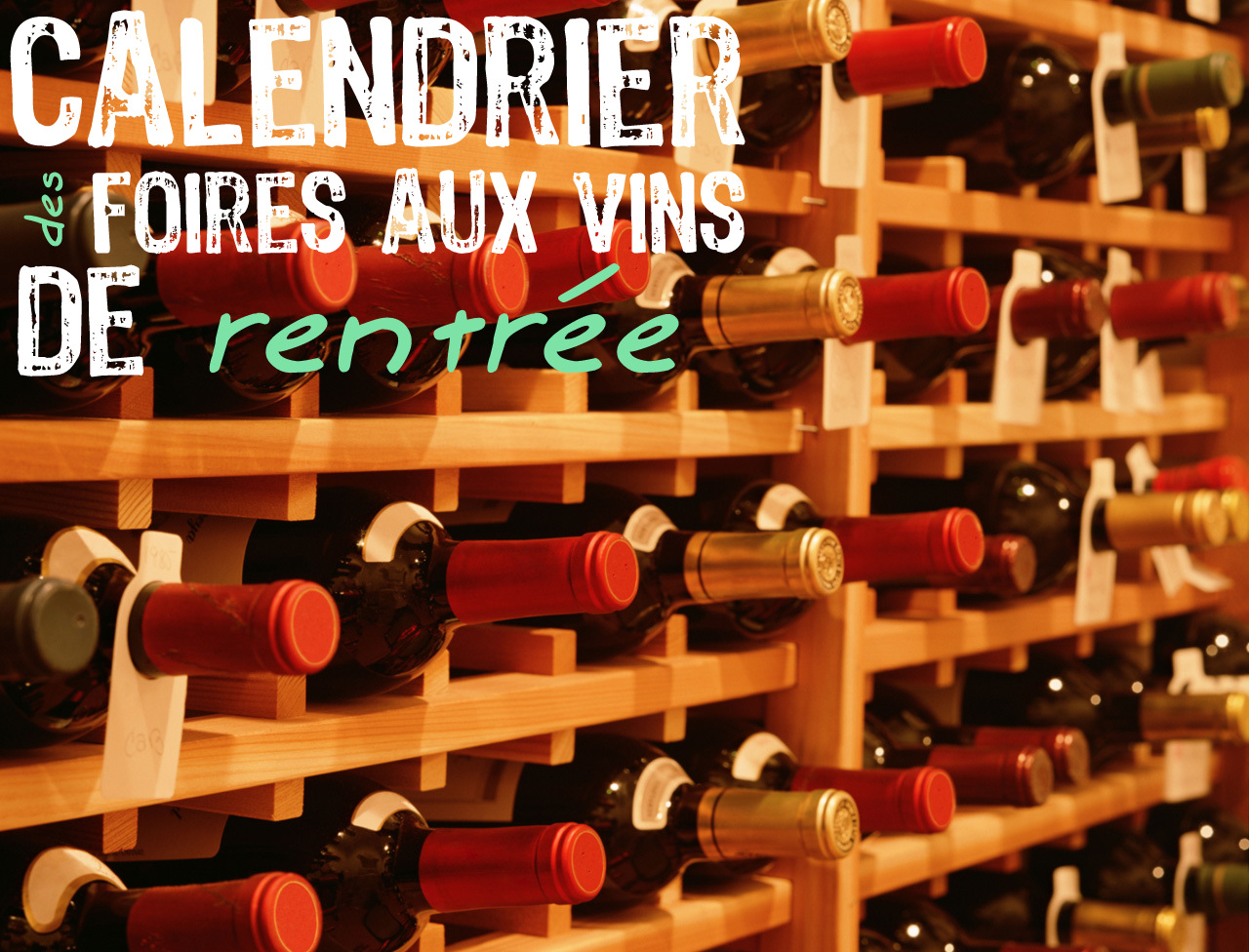 Le calendrier des foires aux vins 2016 for Calendrier salon des vins